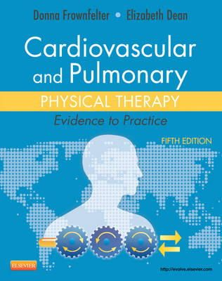 Frownfelter, Donna L.; Dean, Elizabeth - Cardiovascular and Pulmonary Physical Therapy - 9780323059138 - V9780323059138