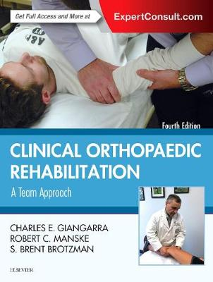Giangarra MD, Charles E, Manske PT  DPT  SCS  MEd  ATC  CSCS, Robert C. - Clinical Orthopaedic Rehabilitation: A Team Approach, 4e - 9780323393706 - V9780323393706