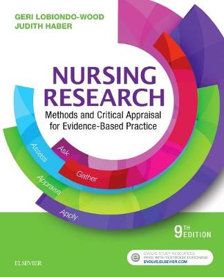 LoBiondo-Wood PhD  RN  FAAN, Geri, Haber PhD  RN  FAAN, Judith - Nursing Research: Methods and Critical Appraisal for Evidence-Based Practice, 9e - 9780323431316 - V9780323431316