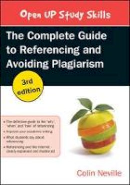 Neville, Colin - The Complete Guide to Referencing and Avoiding Plagiarism - 9780335262021 - V9780335262021