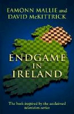 Mallie, Eamonn, McKittrick, David - Endgame in Ireland - 9780340821688 - KEX0296657