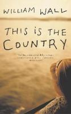 Wall, William - This is the country / - 9780340896792 - KNH0010013