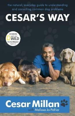 Cesar Millan - Cesar's Way: The Natural, Everyday Guide to Understanding and Correcting Common Dog Problems - 9780340933305 - KOC0016161