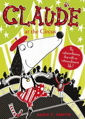 Alex T Smith - Claude at the Circus - 9780340999035 - V9780340999035