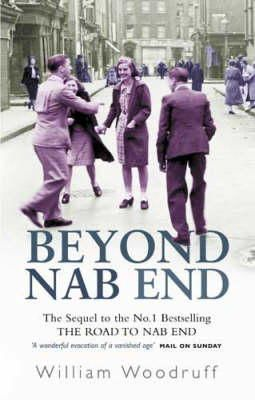Woodruff, William - Beyond Nab End: The Sequel to