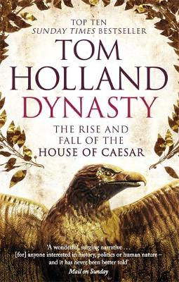 Holland, Tom - Dynasty: The Rise and Fall of the House of Caesar - 9780349123837 - V9780349123837