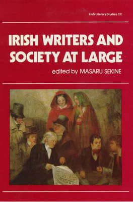 Masaru Sekine - Irish Writers and Society at Large (Irish Literary Studies) - 9780389205807 - KHS0069542