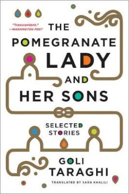 Taraghi, Goli - The Pomegranate Lady and Her Sons: Selected Stories - 9780393350234 - V9780393350234