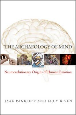 Panksepp, Jaak; Biven, Lucy - The Archaeology of Mind - 9780393705317 - V9780393705317