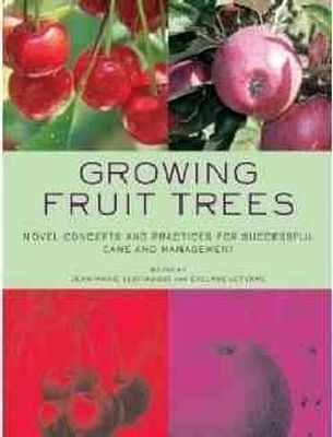 Lespinasse, Jean-marie, Leterme, Evelyn - Growing Fruit Trees: Novel Concepts and Practices for Successful Care and Management - 9780393732566 - V9780393732566