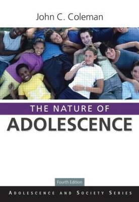 Coleman, John C., Ph. D. - The Nature of Adolescence - 9780415564205 - V9780415564205