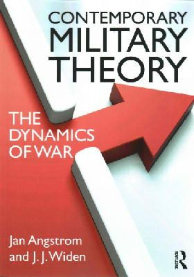 Angstrom, Jan, Widen, J.J. - Contemporary Military Theory: The dynamics of war - 9780415643047 - V9780415643047