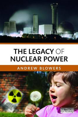 Blowers, Andrew - The Legacy of Nuclear Power - 9780415869997 - V9780415869997