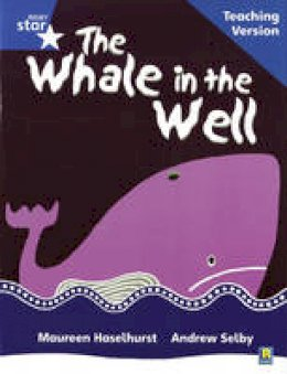 - Rigby Star Phonic Guided Reading Blue Level: The Whale in the Well Teaching Version - 9780433049623 - V9780433049623