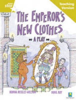 - Rigby Star Guided Reading Gold Level: The Emperor's New Clothes Teaching Version - 9780433050193 - V9780433050193