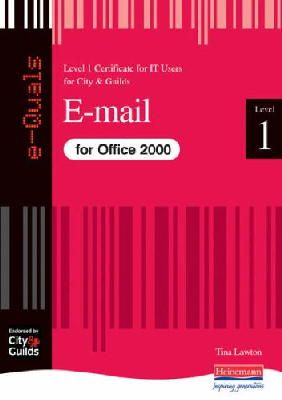 Lawton, Tina - e-Quals Level 1 E-mail for Office 2000: Level 1 - 9780435462581 - V9780435462581