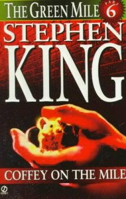 King, Stephen - The Green Mile, Part Six: Coffey on the Mile - 9780451190574 - KNH0005210