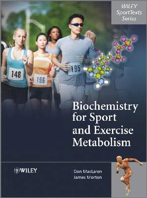MacLaren, Donald; Morton, James - Biochemistry for Sport and Exercise Metabolism - 9780470091852 - V9780470091852
