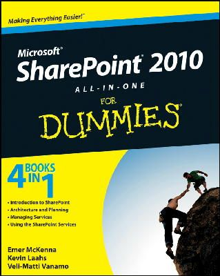 McKenna, Emer; Laahs, Kevin; Vanamo, Veli-Matti - SharePoint 2010 All-in-One For Dummies - 9780470587164 - V9780470587164
