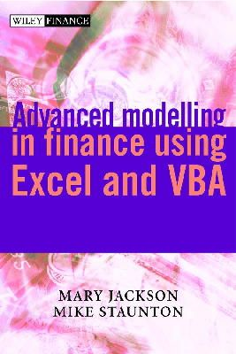 Jackson, Mary; Staunton, Mike - Advanced Modelling in Finance Using Excel and VBA - 9780471499220 - V9780471499220