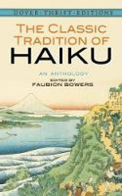 - The Classic Tradition of Haiku: An Anthology (Dover Thrift Editions) - 9780486292748 - V9780486292748