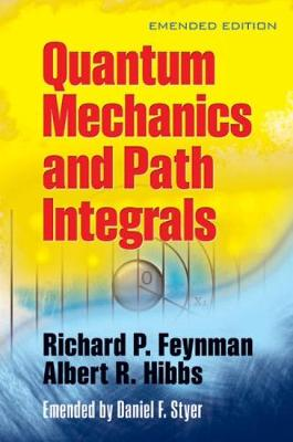 Feynman, Richard P., Hibbs, A.R. - Quantum Mechanics and Path Integrals: Emended Edition (Dover Books on Physics) - 9780486477220 - V9780486477220