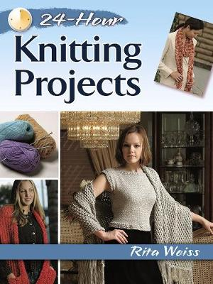 Weiss, Rita - 24-Hour Knitting Projects (Dover Knitting, Crochet, Tatting, Lace) - 9780486800332 - V9780486800332