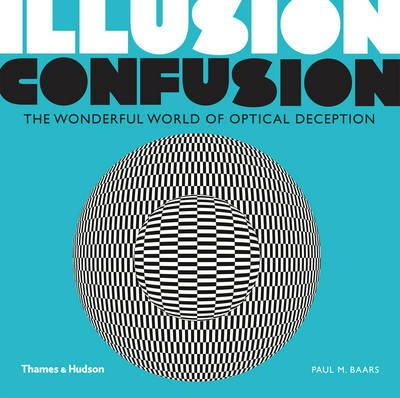 Baars, Paul M. - Illusion Confusion - 9780500291313 - V9780500291313