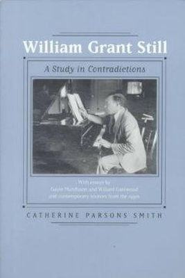 Smith, Catherine Parsons - William Grant Still: A Study in Contradictions (Music of the African Diaspora, 2) - 9780520215436 - KRS0002685