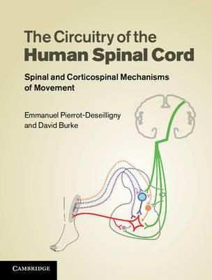Pierrot-Deseilligny, Emmanuel; Burke, David - The Circuitry of the Human Spinal Cord - 9780521192583 - V9780521192583