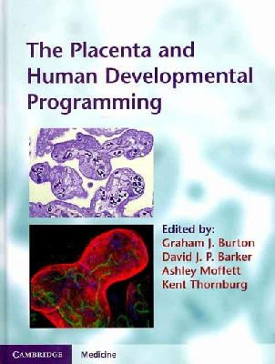 - The Placenta and Human Developmental Programming - 9780521199452 - V9780521199452