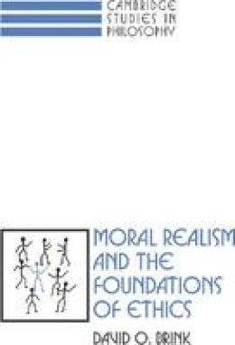 Brink, David Owen - Moral Realism and the Foundations of Ethics - 9780521359375 - V9780521359375