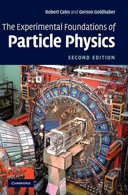 Cahn, Robert N., Goldhaber, Gerson - The Experimental Foundations of Particle Physics - 9780521521475 - V9780521521475