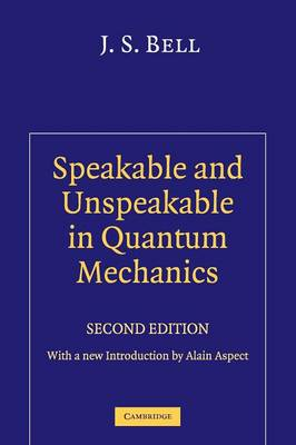 Bell, J. S. - Speakable and Unspeakable in Quantum Mechanics: Collected Papers on Quantum Philosophy - 9780521523387 - V9780521523387