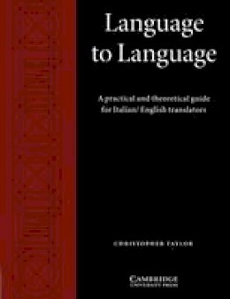 Taylor, Christopher - Language to Language: A Practical and Theoretical Guide for Italian/English Translators - 9780521597234 - V9780521597234