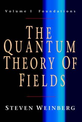 Weinberg, Steven - The Quantum Theory of Fields, Volume 1: Foundations - 9780521670531 - V9780521670531