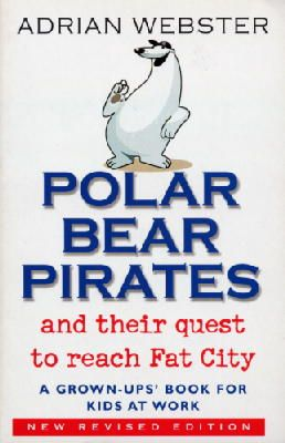 Webster, Adrian - Polar Bear Pirates and Their Quest to Reach Fat City - 9780553815955 - V9780553815955