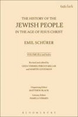 Schurer, Emil; Millar, Fergus; Vermes, Geza - The History of the Jewish People in the Age of Jesus Christ: Volume 3.ii and Index - 9780567130167 - V9780567130167