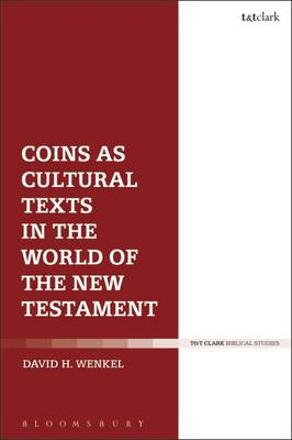 Wenkel, David H. - Coins as Cultural Texts in the World of the New Testament - 9780567670731 - V9780567670731
