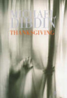 Dibdin, Michael - Thanksgiving - 9780571204847 - KTJ0050179