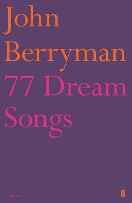 Berryman, John, MacNeice, Louis - 77 Dream Songs - 9780571207695 - V9780571207695