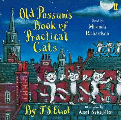 Eliot, T. S. - Old Possum's Book of Practical Cats - 9780571271641 - V9780571271641