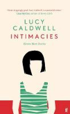 Caldwell, Lucy - Intimacies - 9780571353743 - 9780571353743