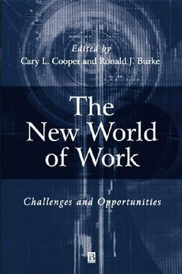 Cary Cooper~Ronald Burke - The New World of Work: Challenges and Opportunities (Manchester Business & Management S.) - 9780631222781 - KEX0161798