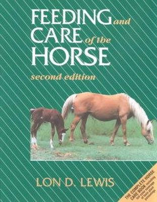 Lewis, Lon D.; Knight, Anthony; Lewis, Bart; Lewis, Corey - Feeding and Care of the Horse - 9780683049671 - V9780683049671