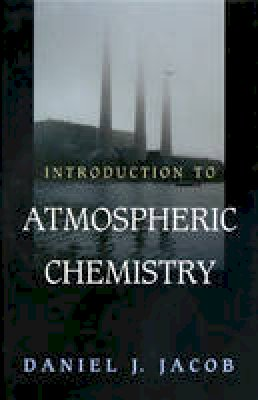 Jacob, Daniel J. - Introduction to Atmospheric Chemistry - 9780691001852 - V9780691001852