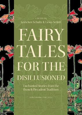 - Fairy Tales for the Disillusioned: Enchanted Stories from the French Decadent Tradition (Oddly Modern Fairy Tales) - 9780691161655 - V9780691161655