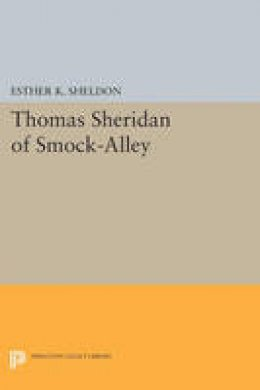 Sheldon, Esther K. - Thomas Sheridan of Smock-Alley (Princeton Legacy Library) - 9780691623191 - KEX0298748