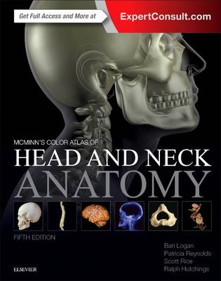 McMinn's Color Atlas of Head and Neck Anatomy, 5e - Logan MA