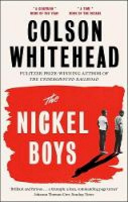 Whitehead, Colson - The Nickel Boys: Winner of the Pulitzer Prize for Fiction 2020 - 9780708899427 - 9780708899427